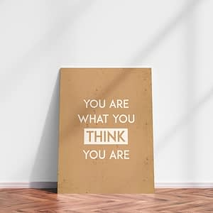 you are what you think you are - typografische poster en canvas print